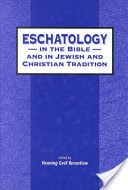 Eschatology in the Bible and in Jewish and Christian Tradition - Google Books