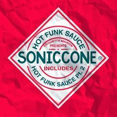 Soniccone - Hot Funk Sauce - Y Este Finde Qué