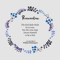 Ravenclaw - Hogwart's House + Shakespear's  Quote