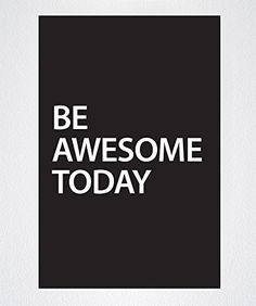 Motivational Quotes Poster Peel and Stick - Be Awesome Today - #Q101 (16in X 24in) Stickerbrand http://www.amazon.com/dp/B00R21X1BK/ref=cm_sw_r_pi_dp_hr1Dvb03MGQXM