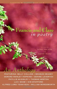 Francis And Clare in Poetry: An Anthology by David Craig,http://www.amazon.com/dp/0867166355/ref=cm_sw_r_pi_dp_Q2Disb1YT7CW73T7