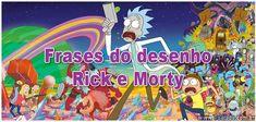 Frases do desenho Rick e Morty >> https://www.tediado.com.br/01/frases-do-desenho-rick-e-morty/