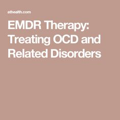 EMDR Therapy: Treating OCD and Related Disorders