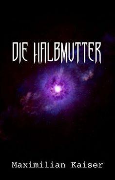 Die Halbmutter #wattpad #horror