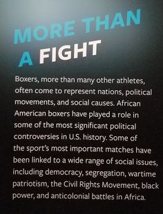 More than a fight -Boxers, more than many other athletes, often come to represent nations, political mvmnts & social causes. AA boxers have played a role in some of the most significant political controversies in US history. Some of the sport's most important matches have been linked to a wide range of social issues, including democracy, segregation, wartime patriotism, the Civil Rights Mvmnt, black power & anticolonial battles in Africa. Source: Smithsonian National Museum of African Amer… American Boxer, Us History, Black Power, Social Issues, National Museum, Civil Rights, Boxers, Athletes, Politics