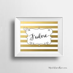 """J'adore - 8x10"""" - I adore you, Gold, Stripes, Wedding, Anniversary, Valentine's, Typography Print, Printable, Golden, French, Love, Adore 