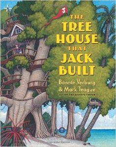 THE TREE HOSUE THAT JACK BUILT by Bonnie Verburg & Mark Teague. A very fun, rhyming, Swiss-Family-Robinson-inspired take on the centuries old song. Teague's illustrations and the extra details he adds are magnificent!