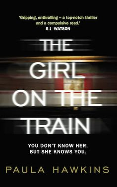 The Girl on the Train | Paula Hawkins | Airport thriller will keep you gripped on the train | Bookstoker.com