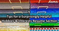 9 Tips for a Surprisingly Helpful Hobbies & Interests Resume Section