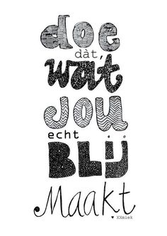 Afbeeldingsresultaat voor hand lettering tips nederlands Words Quotes, Wise Words, Favorite Quotes, Best Quotes, Nice Quotes, Dutch Words, Dutch Quotes, Happy Words, Magic Words