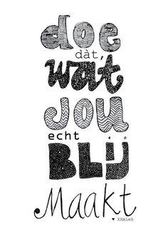 Doe dat wat jou echt blij maakt