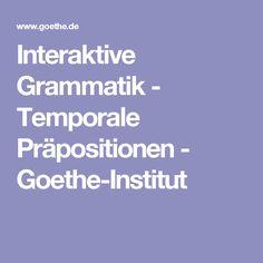 Interaktive Grammatik - Temporale Präpositionen - Goethe-Institut