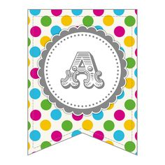 Free Printable - Whole Alphabet Primary Party Polka Dot Banner/Bunting & Numbers