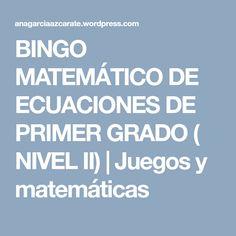BINGO MATEMÁTICO DE ECUACIONES DE PRIMER GRADO ( NIVEL II)   Juegos y matemáticas