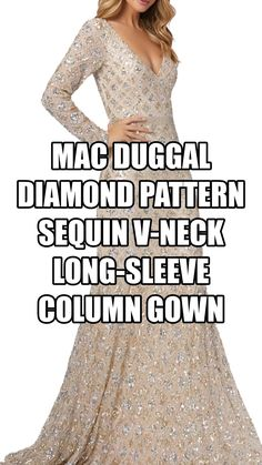 """Mac Duggal Diamond Pattern Sequin V-Neck Long-Sleeve Column Gown    Mac Duggal sequin gown in diamond pattern. Approx. length: 61""""L from shoulder to hem; 68""""L down center back. V neckline. Long sleeves. Column silhouette. Floor-length hem. Center back zipper; hook & eye. Self/lining: polyester. Spot clean. Imported. Beautiful Party Dresses, Unique Formal Dresses, Formal Gowns, Formal Wear, Gala Gowns, V Neck Wedding Dress, Sequin Gown, Mac Duggal, Diamond Pattern"""