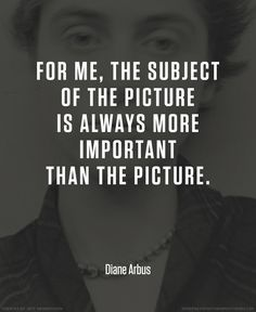 Diane Arbus photographer quote #photography #quotes