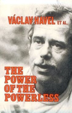 The Power of the Powerless: Citizens Against the State in Central-Eastern Europe by Vaclav Havel