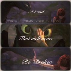 Hiccup and Toothless (isn't the quote from Spirit?)