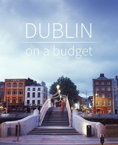 #Dublin is a truly beautiful city but it can be expensive, here's our guide on how to make your money go further. How to do Dublin on a budget.