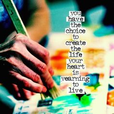 create the life your heart is learning to live. http://glad.is/article/create-a-vision-board/