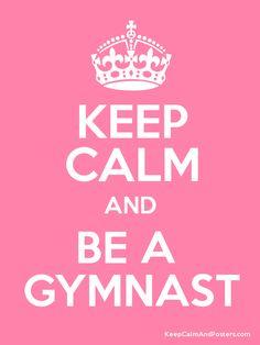 keep calm and be a gymnast