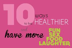 10 tips how to live healthier while having more fun as seen on http://www.skimbacolifestyle.com/2012/09/10-ways-to-live-healthier-while-having-fun.html#