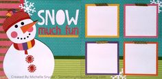 "You'll have ""Snow Much Fun"" with these scrapbook layouts for your winter photos. Click here for Workshop Kits. #SomethingAboutSharing #snowman #CTMHfundamentals"