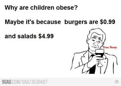 yanno. but not just in the fast food type of perspective.. even in the supermarket, many of the healthy options costs way more than the less good ones. and you can't win, because if you chose to buy only the healthiest food, then you would have to stop buying other things, like say.. a roof over your family's head.