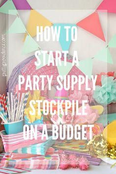 how to start a party supply stockpile on a budget - Pretty Providence Party Supply Store, Party Stores, Diy Party Supplies, Wholesale Party Supplies, Art Supplies, Office Supplies, Event Planning Business, Event Planning Design, Business Tips