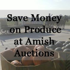 Save Big Money on Fresh Fruits and Veggies with Produce Auctions