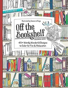 Off the Bookshelf Coloring Book: 45+ Weirdly Wonderful Designs to Color for Fun & Relaxation (Coloring Art) by Samarra Khaja http://www.amazon.com/dp/1617452785/ref=cm_sw_r_pi_dp_6.iewb12J0SM7