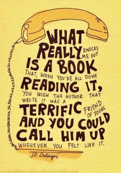 """-JD Salinger with a quote from the book """"The Catcher in the Rye."""" Literally so excited the author of the book I'm reading works at ACU! I Love Books, Good Books, Books To Read, My Books, Reading Quotes, Book Quotes, Me Quotes, Reading Books, Quotes From Authors"""