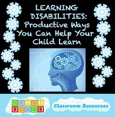 Learning Disabilities- Productive Ways You Can Help Your Child Learn
