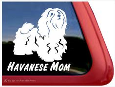 Havanese Mom High Quality Havanese Dog Window Decal Sticker | eBay. I have to have one.