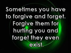 Sometimes you have to forgive and forget