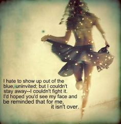 I hate to show up out of the blue break up quote - Words On Images: Largest Collection Of Quotes On Images | Your Daily Doze Of Inspiration, Fun & More