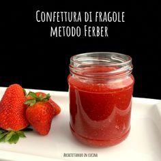 Confettura di fragole metodo Ferber - Architettando in cucina
