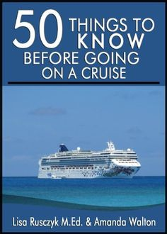 50 Things to Know Before Going on a Cruise: Time Saving Tips to Book, Pack For, and Enjoy a Cruise by Lisa Rusczyk, http://www.amazon.com/dp/B00IFFCE92/ref=cm_sw_r_pi_dp_Mcp1tb09XJG87
