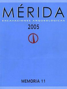 Mérida. Excavaciones Arqueológicas, Revista del Consorcio Ciudad Monumental de Mérida