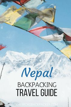 Nepal backpacking itineraries, budgets and tips. Find out how to trek without a guide and without hiring expensive equipment. India Travel Guide, Asia Travel, Travel Nepal, Backpacking South America, Backpacking Europe, Thailand Adventure, Thailand Travel, Travel Guides, Travel Tips