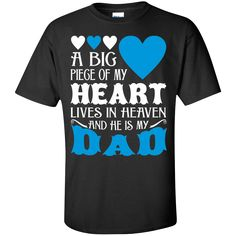 Big Piece Of My Heart Lives In Heaven My Dad. Product Description We use high quality and Eco-friendly material and Inks! We promise that our Prints will not Fade, Crack or Peel in the wash.The Ink will last As Long As the Garment. We do not use cheap quality Shirts like other Sellers, our Shirts are of high Quality and super Soft, perfect fit for summer or winter dress.Orders are printed and shipped between 3-5 days.We use USPS/UPS to ship the order.You can expect your package to arrive...