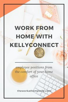 Kelly Services has been a leader in the temporary staffing industry since 1946. They also have a thriving work from home program - KellyConnect.