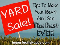 Yard Sale Tips! Make Your Next Yard Sale The BEST EVER! | by ImperfectlyHappy.com