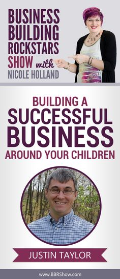 Justin Taylor on Building A Successful Business Around Your Children  Justin Taylor is an author, science enthusiast, amateur artist, husband, insatiable book reader, dancer, and father of three.  Learn more: http://bbrshow.com/podcast/064/