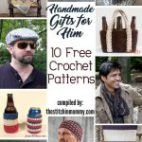 Handmade Gifts For Him – 10 Free Crochet Patterns