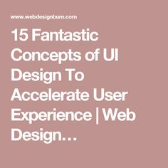 15 Fantastic Concepts of UI Design To Accelerate User Experience | Web Design…