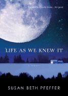 """Life as We Knew It"" by Susan Beth Pfeffer."
