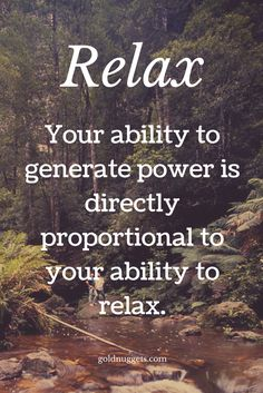 Your ability to generate power is directly proportional to your ability to relax // GTD quotes by David Allen