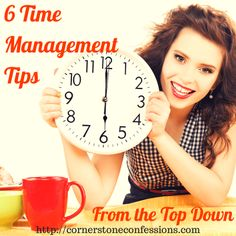 6 Time Management Tips from the Top Down