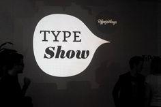 TYPE Show